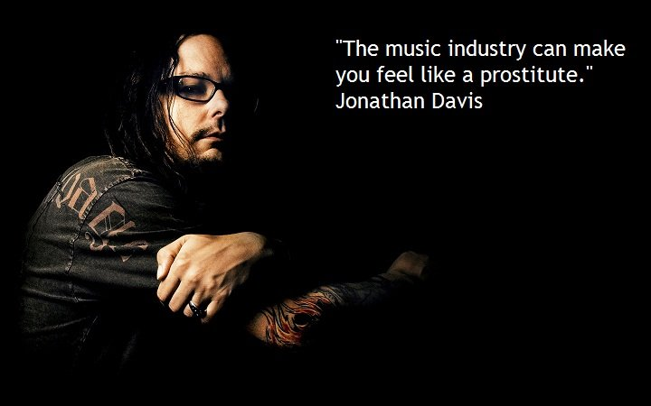 Jonathan Davis 5 Memorable Rock Star Quotes