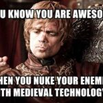 Game of Thrones Meme 006 150x150 The 100 Greatest Movie Insults of All Time (Video)