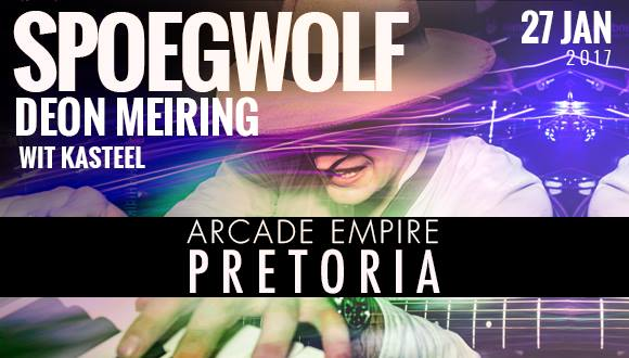 Spoegwolf-by-Arcade-Empire Gig Review: Wit Kasteel, Deon Meiring en Spoegwolf by Arcade Empire