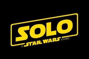 First Official Trailer released for Solo: A Star Wars Story