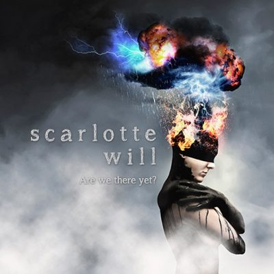 Scarlotte Will - Are we there yet