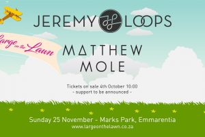 Go Large On The Lawn with Jeremy Loops and Matthew Mole in November