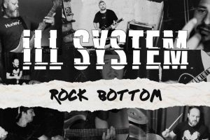 "Ill System release new single: ""Rock Bottom"""