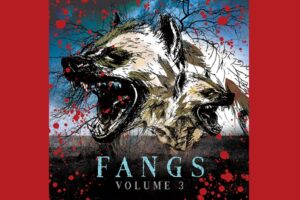 Mongrel Records unleashes FANGS Volume 3